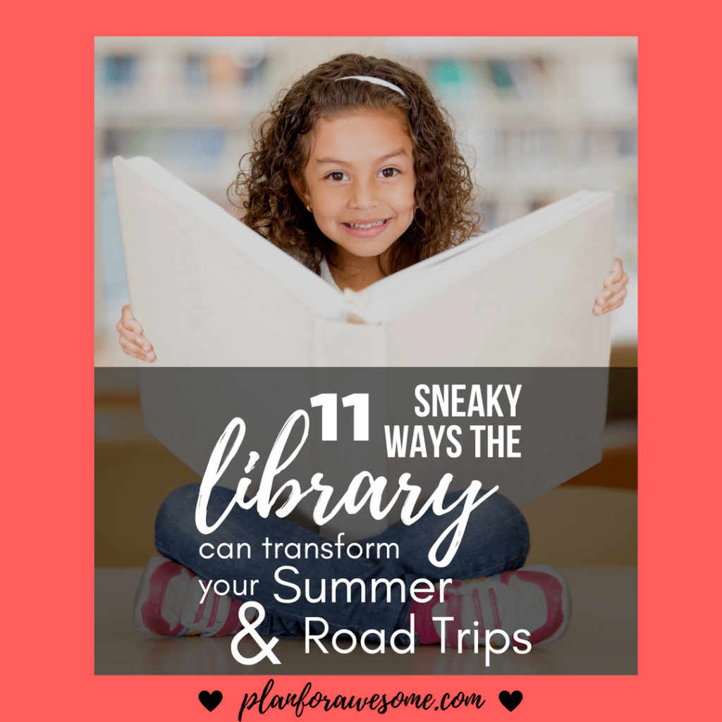 11 Sneaky Ways the Library Can Transform Summer & Road Trips. Tons of FREE resources to make road tripping with kids EASY! See the post for details and instructions! PlanForAwesome