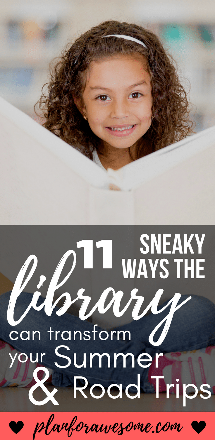 11 Sneaky Ways the Library Can Transform Summer & Road Trips. Tons of FREE resources to make road tripping with kids EASY! See the post for details and instructions!
