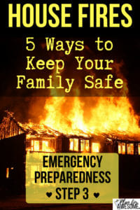 Emergency Preparedness Step 3 - House Fires - 5 Ways to Keep Your Family Safe - planforawesome