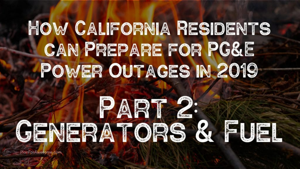 Extremely helpful list of things to consider when buying a generator and storing fuel! Especially helpful for Californians preparing for planned PG&E power outages fire season 2019. #californiafires #poweroutage
